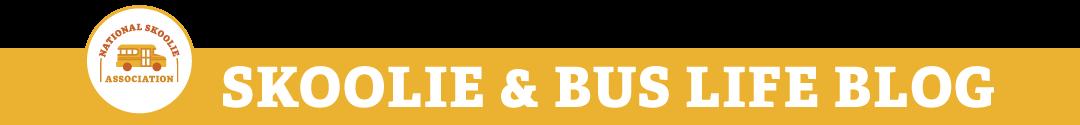Skoolie Blog | National Skoolie Association | Bus Life Blog